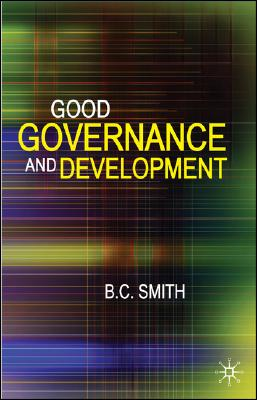 Good Governance and Development By Smith, B. C.
