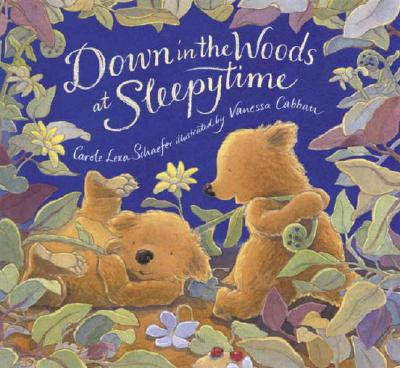 Down in the Woods at Sleepytime By Schaefer, Carole Lexa/ Cabban, Vanessa (ILT)