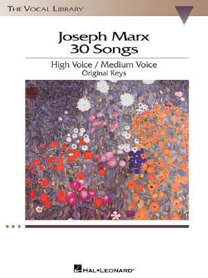 Joseph Marx: 30 Songs By Marx, Joseph (COP)